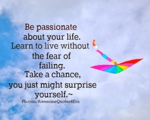 be passionate about your life