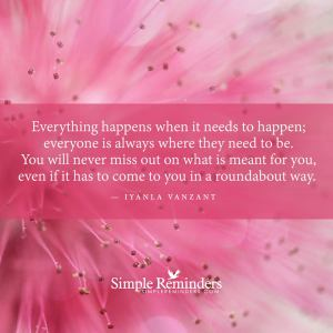 everything happens when it needs to happen