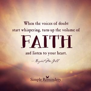 HAVE FAITH LISTEN TO YOUR HEART